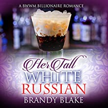 Her Tall White Russian: A BWWM Billionaire Romance Audiobook by Brandy Blake Narrated by Thomas Hogan