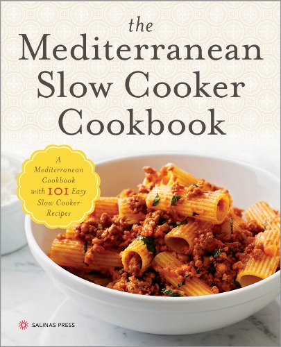 Download The Mediterranean Slow Cooker Cookbook: A Mediterranean Cookbook with 101 Easy Slow Cooker Recipes