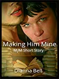 img - for Making Him Mine: M/M Short Story book / textbook / text book