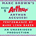 Arthur Accused! (       UNABRIDGED) by Marc Brown Narrated by Mark Linn-Baker