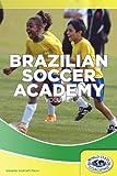 Brazilian Soccer Academy Volume 1