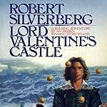 Lord Valentine's Castle | Robert Silverberg