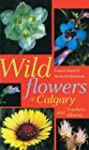 Wildflowers of Calgary and Southern A...