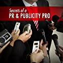 Secrets of a PR and Publicity Pro: Media Training Strategies Audiobook by Mark Thomas Aiston Narrated by Mark Thomas Aiston