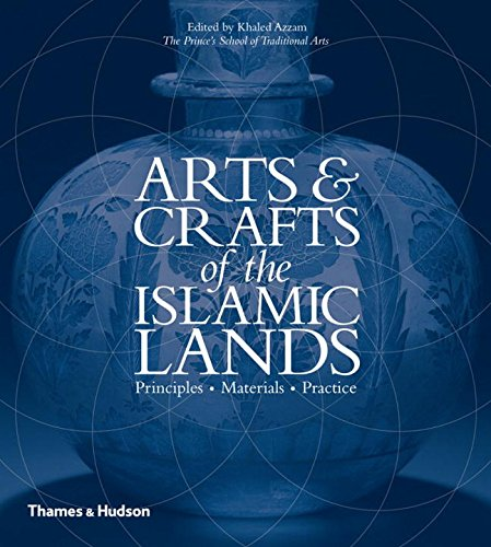 arts-and-crafts-of-the-islamic-lands-principles-materials-practice
