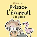 Frisson L'Ecureuil a la Plage