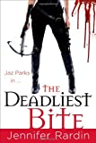 The Deadliest Bite (Jaz Parks)