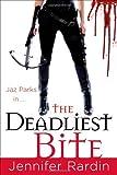 The Deadliest Bite (Jaz Parks)