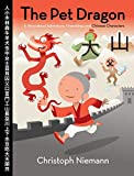 img - for The Pet Dragon: A Story about Adventure, Friendship, and Chinese Characters book / textbook / text book