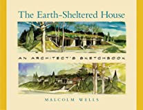 Earth-Sheltered House, Revised Edition: An Architect's Sketchbook