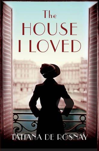 The House I Loved. by Tatiana de Rosnay