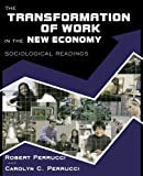 The Transformation of Work in the New Economy: Sociological Readings