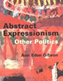 img - for Abstract Expressionism: Other Politics by Gibson Ann Eden (1999-11-10) Paperback book / textbook / text book