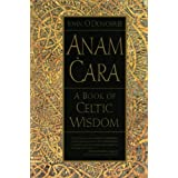 Anam Cara: A Book of Celtic Wisdom ~ John O'Donohue