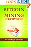 Bitcoin Mining Step by Step (Bitcoin...