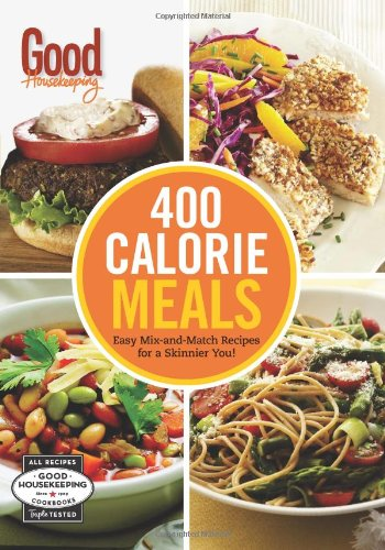 good-housekeeping-400-calorie-meals-easy-mix-and-match-recipes-for-a-skinnier-you