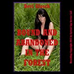 Bound and Abandoned in the Forest: A Very Rough Bondage Erotica Story | Devi Glosch