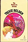 Trixie Belden and the Mystery in Arizona (Trixie Belden #6)