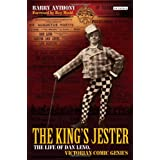 The King's Jester: The Life of Dan Leno, Victorian Comic Geniusby Barry Anthony