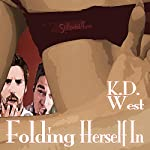 Folding Herself In: A Friendly MFM Ménage Tale: Friendly Menage, Book 5 | K.D. West
