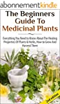 The Beginners Guide to Medicinal Plan...