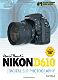 David Busch David Buschs Nikon D610 Guideto Digital Slr Photography