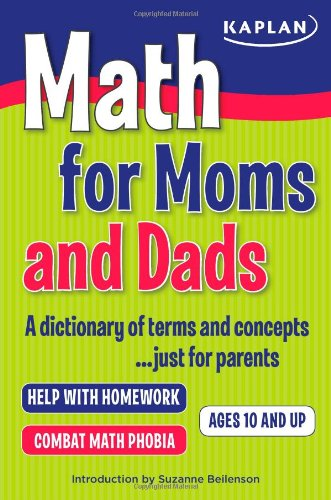 Math for Moms and Dads: A dictionary of terms and concepts...just for parents