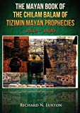 img - for The Mayan Book of the Chilam Balam of Tizimin Mayan Prophecies 1539-1800 book / textbook / text book