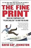 img - for By David Cay Johnston The Fine Print: How Big Companies Use