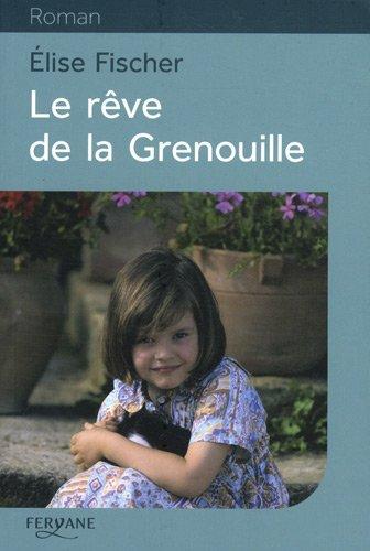 Le rêve de la Grenouille : une enfance lorraine