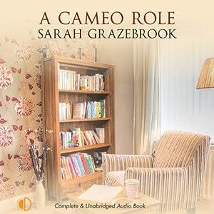 A Cameo Role | [Sarah Grazebrook]