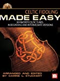 Celtic Fiddling Made Easy Book/CD Set 20 Favorite Celtic Tunes in Beginning and Intermediate Version