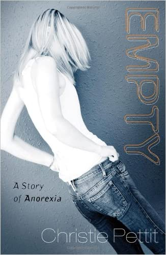 Empty: A Story of Anorexia written by Christie Pettit