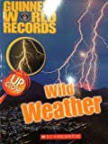 img - for Guinness World Records, Up Close Wild Weather book / textbook / text book