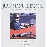 Juan Manuel Fangio: Motor Racing's Grand Master