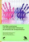 img - for Familias y personas con discapacidad intelectual en proceso de envejecimiento book / textbook / text book