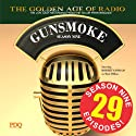 Gunsmoke, Season 9  by PDQ Audioworks Narrated by William Conrad