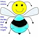 Pete the Bee and the Windy Night: Pete the Bee Stories, Book 12 | Paul Cook
