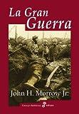 La gran guerra (Ensayo histórico)
