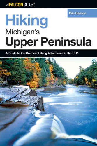 Hiking Michigan's Upper Peninsula (Hiking Guide Series)
