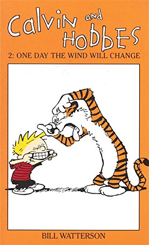 One Day the Wind Will Change: One Day the Wind Will Change v. 2 (The Calvin & Hobbes Series) - Bill Watterson