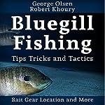 Fishing: Bluegill Tips, Tricks, and Tactics: Freshwater Fishing | George Olsen,Robert Khoury