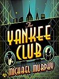 The Yankee Club (Jake & Laura Mystery Book 1)