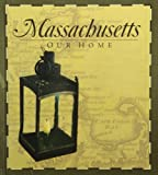 img - for Massachusetts Our Home book / textbook / text book