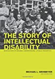 The Story of Intellectual Disability: An Evolution of Meaning, Understanding, and Public Perception