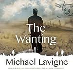 The Wanting: A Novel | Michael Lavigne