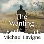 The Wanting: A Novel | [Michael Lavigne]