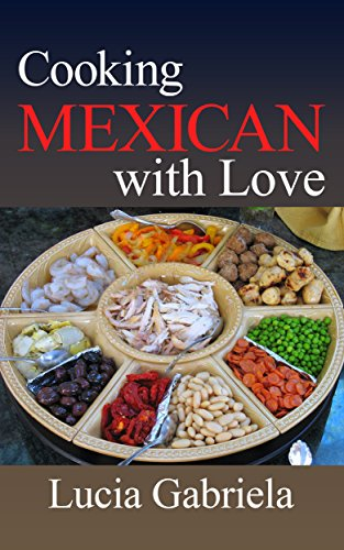 Cooking Mexican With Love by Lucia Gabriela