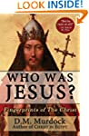Who Was Jesus? Fingerprints of The Ch...