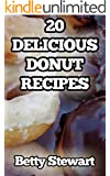 20 Delicious Donut Recipes: Make Your Own Donuts at Home!